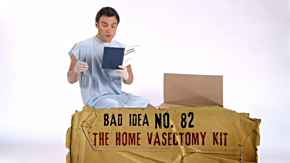 Bad Idea (Home Vasectomy).jpg