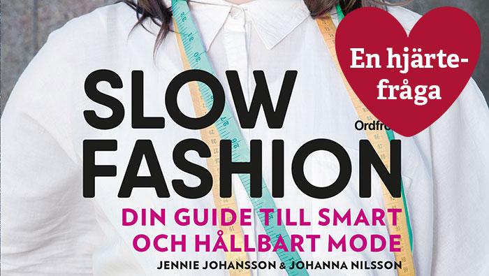 1ef010752ebe I höstas kom boken Slow Fashion ut - din guide till smart och hållbart  mode, av Jennie Johansson och Johanna Nilsson. Jag fick ett ex med posten,  så kul!