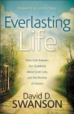 Pastor David Swanson's new book, Everlasting Life.