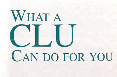 What a CLU can do for you.