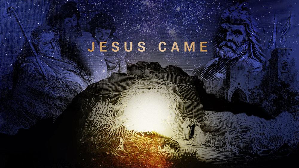 Jesus Came.jpg