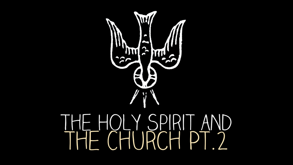 The Holy Spirit and The Church Pt.2.jpg