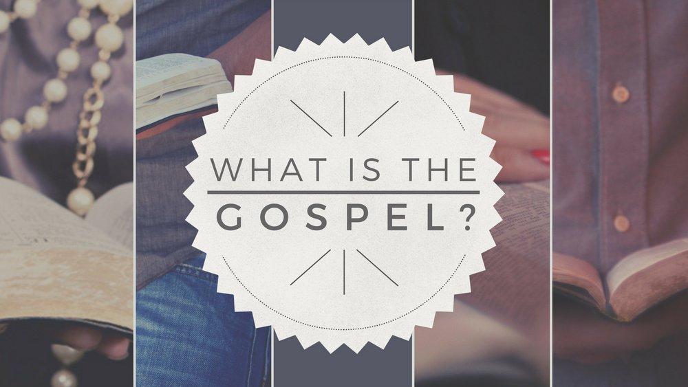WHAT IS THE GOSPEL?.jpg