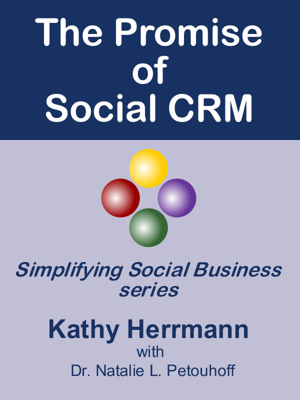 The Promise of Social CRM shows business leaders how to use social media to help solve business problems. It's the first in Kathy Herrmann's Simplifying Social Business ebook series.