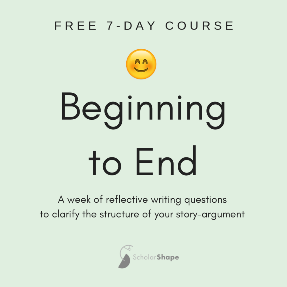"""- Enrollment in """"TOWARD A STORY-ARGUMENT"""" includes a workbook, emailed to you immediately when you sign up. Then, every day for 30 days, you'll receive an email linking you to a short video with a reflection question for that day. If you put your response in the comments section, I will read it and reply! The questions in this course are designed for scholars/academic researchers at any stage in the research/writing process, though they may be most useful for projects in which you already have a general sense of the research landscape and your contribution. At the end of the course, you're invited to share overall feedback in a one-on-one conversation with me (Margy).[sign-up link]"""