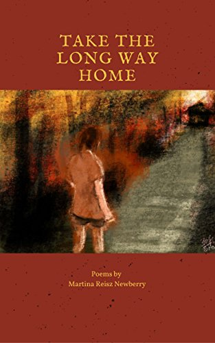 "Take the Long Way Home addresses the various paths and pathologies that take us from where we are to where we may be going. ""Women are always displaced persons/born searching for someone/someplace to be.""Martina Reisz Newberry's fine new collection explores the mixed blessings of a long life,how desire lingers, even as beauty fades. Taking their cue from the seasons and popular songs, the poems sizzle as well as lament,"" says Alexis Rhone Fancher, author of HOW I LOST MY VIRGINITY TO MICHAEL COHEN AND OTHER HEART STAB POEMS, and STATE OF GRACE. A perfect book for end-of-summer reading, this gathering of poems talks, dreams, and ponders with the reader. Think of it as a companion for walks in the woods or along the beach--the staples of summer's end.  These poems connect. Whether the reader is twenty-five or ninety-five, the theme of finding home and of life changing at every moment is universal and beautifully accessible."