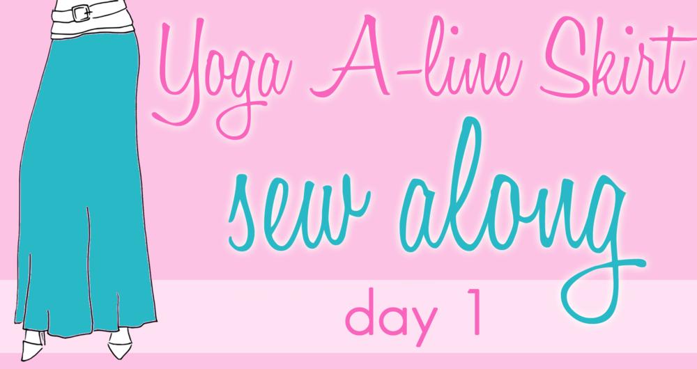 YogaSkirt-SewAlong-Day1.png