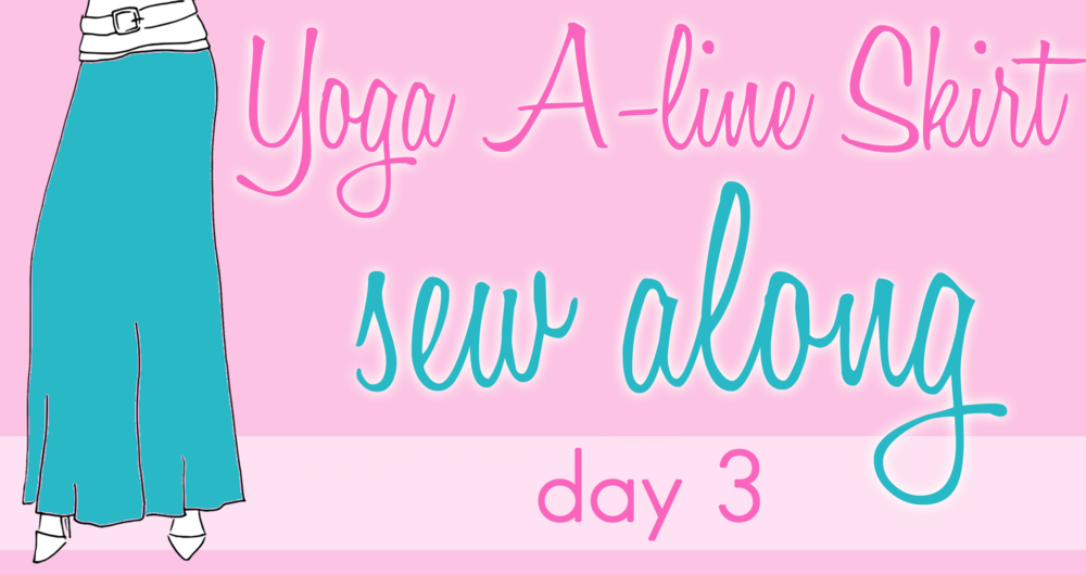 YogaSkirt-SewAlong-Day3.png