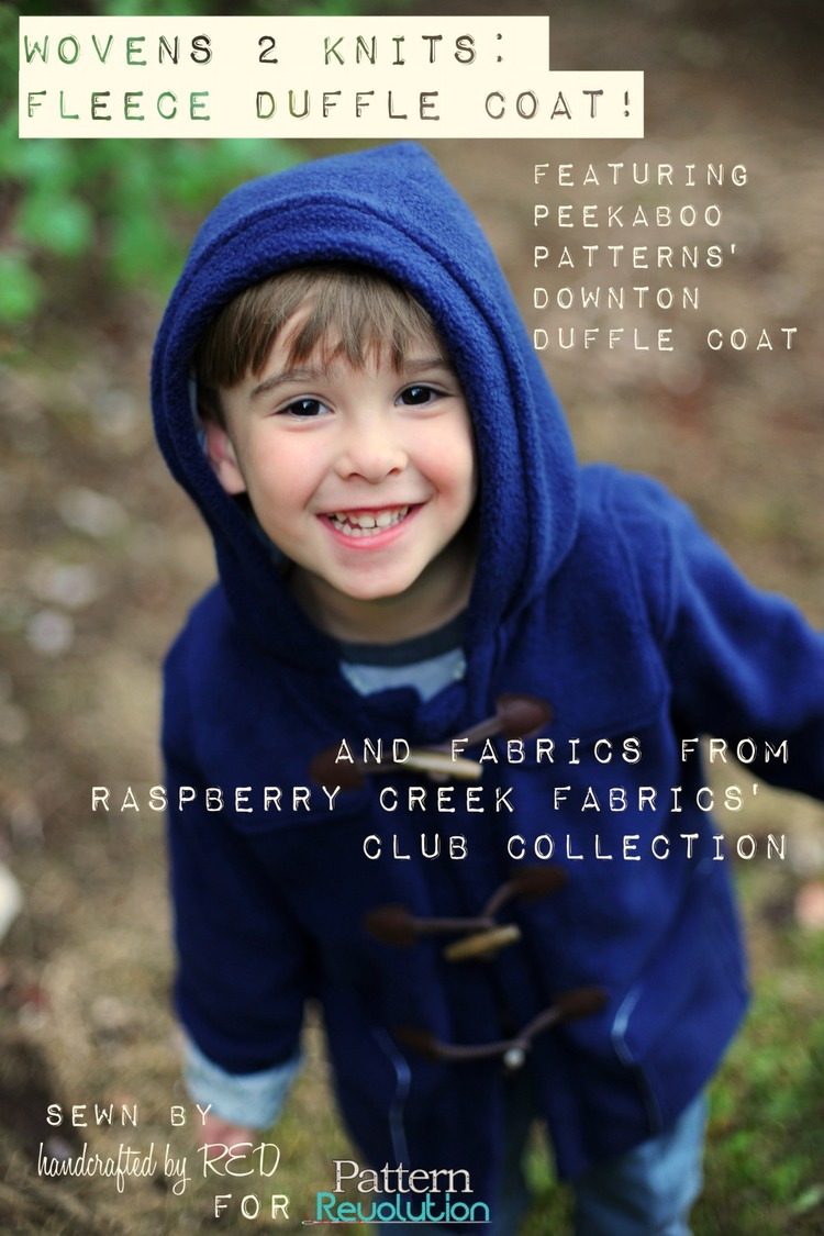 http://patternrevolution.com/sew-a-long/2015/10/16/wovens-to-knits-fleece-duffle-coat-featuring-peek-a-boo-patterns-and-raspberry-creek-fabrics?rq=boys