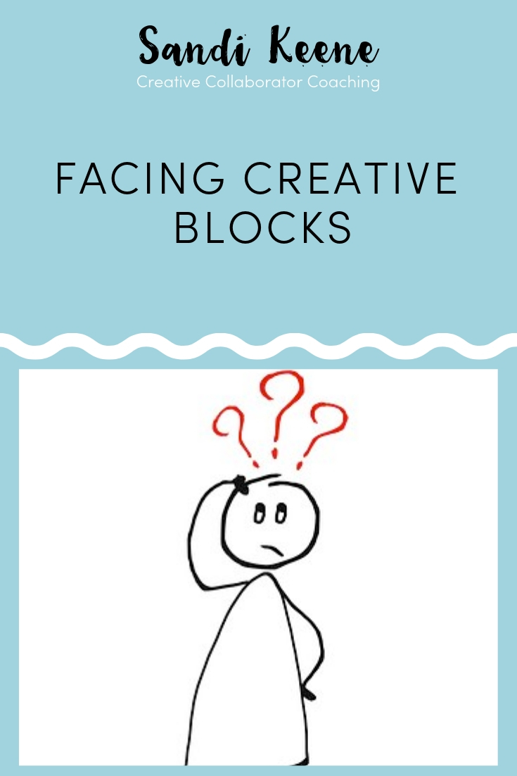 Facing Creative Blocks article by Sandi Keene. #creativecoaching #coaching #sandikeene