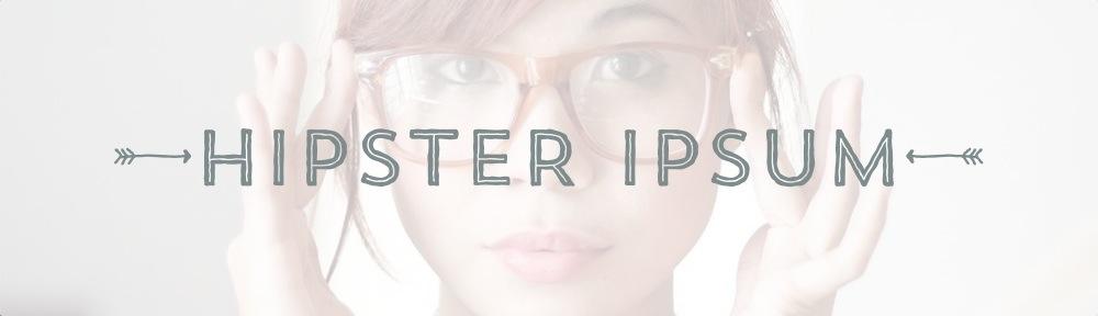 hipster ipsum.jpg