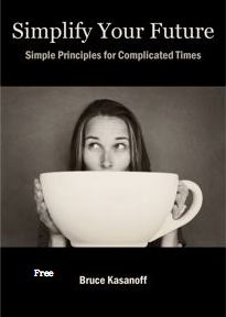 SIMPLIFY YOUR FUTURE: Simple Principles for Complicated Times, a 15-page guide by Bruce Kasanoff