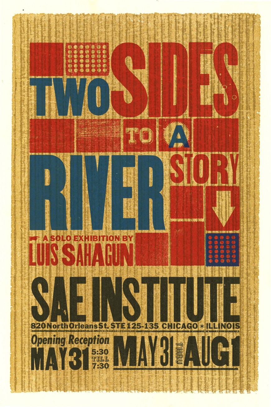 Luis Sahagun (Two Sides to a River Story) 4-color letterpress exhibition posters, 2013