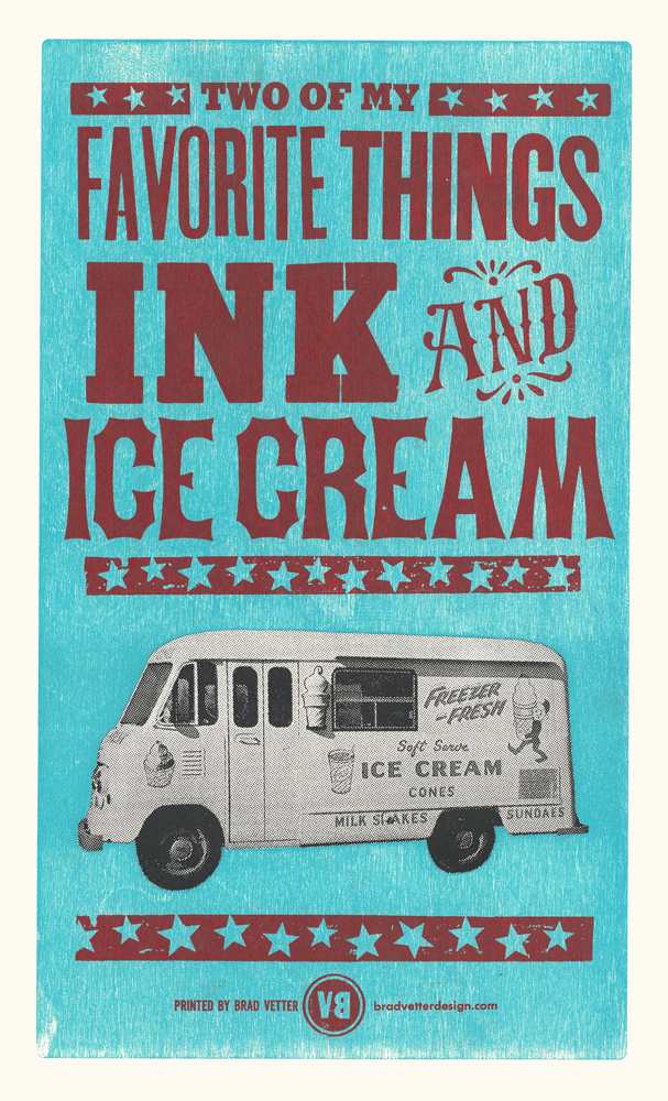 I nk and Ice Cream, 3-color letterpress print, 2015   Buy this print HERE!