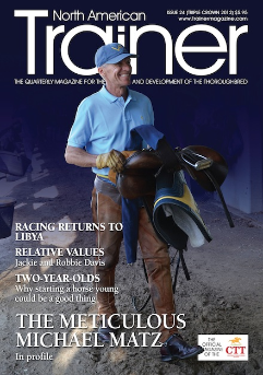 Triple Crown - Issue 24 Michael Matz - Trainer Profile Racing in Libya Robbie and Jackie Davis - Relative Values The calming influence - Nutrition Ted Mudge - helping save Maryland racing Trainers statistics - who are the trainers at the top of their game? Harry the Hat - Harry Hacek in profile Dermot Weld - the only European Trainer to win a Triple Crown race in profile World rules on drug testing 2yo's starting racing survey The Sid Fernando Column