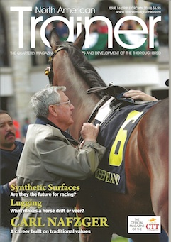 Triple Crown - Issue 16 Carl Nafzger - In profile  Gambling on Racings Future  Why do horses lug? Front Wraps - why do they have a bad rap? In Focus - synthetic surfaces  Tying up some loose ends - how tying up may be alleviated NYC OTB - what does the future hold for New York racing? Mark Johnson - meet the racecaller Mark Johnson