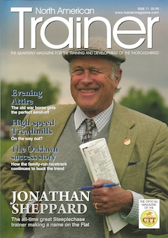 Spring - Issue 11 Jonathan Sheppard - in profile  Heart and lactate analysis J.J Crupi - one of racing's most successful consignors  Evening Attire  The Oaklawn Park success story Taxes - key points to consider Tendon Treatments - the most common injury in the racehorse Amino Acid Supplements - are they the most important ingredient? High-speed Treadmills - under threat from alternative methods Stress and the Thoroughbred - the effect of too much mental stress on a horse's fitness