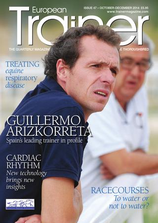 October - December '14 - Issue 47   Cover profile - Guillermo Arizkorreta    The effects of morning exercise on muscle    Cardiac rhythm - new technology brings new insight    Prohibited natural substances in feed    Streptococcus - HBLB funded research on respiratory disease    Tongue-ties and their use - we debate on efficacy and welfare    Trainer on the up - Harry Fry    Shunted heels    Watering courses    Book review - The Racehorse: a veterinary manual    TRM Trainer of the quarter - David Simcock    Stakes Schedules    David Crosse