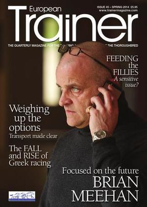 Spring 2014 - Issue 45 Brian Meehan - Cover Profile Rune Haugen - TRM Trainer of the Quarter Transport rules across Europe are changing History of the famed Manton estate What is the correct feeding position? Trainer on the up - Alan McCabe Feeding fillies Relative Values - Eoin & Edward Harty Diagnostics imaging in yearlings Managing pastern fractures The fall and rise of Greek racing Product Focus Stakes Schedules View from the saddle - David Crosse
