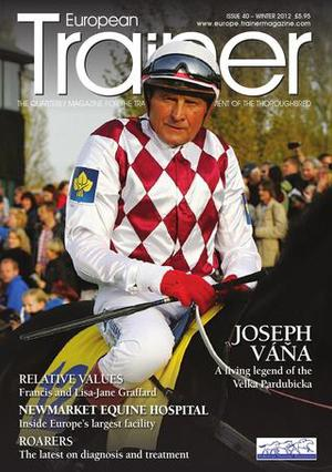 Winter 2013- Issue 40   Josef Váňa - Cover Profile    Newmarket Equine Hospital    Structural integration    Altitude training in South Africa    Stable dust    Relative Values - the Graffards    Roaring    Bran mashes - tradition or pariah?