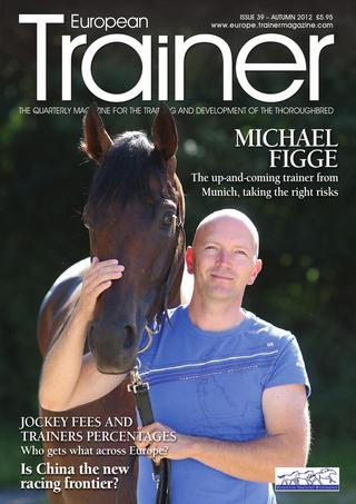 Autumn 2012 - Issue 39   Michael Figge - Cover Profile    Jockey and trainer fees    To beet or not to beet?     Yasutoshi Ikee     Laminitis and cryotherapy      Asian Racing Conference     Standing fracture repair     Chinese racing     All the King's horses