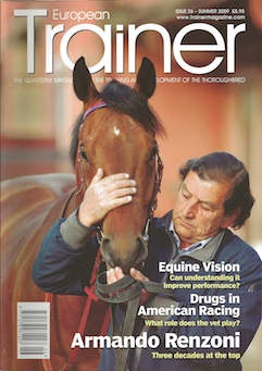 Summer 2009 - Issue 26 Armando Renzoni - Cover Profile Watering racecourses  Equine vision  Racing and the recession  Shockwave therapy  Drugs in American Racing Gut feeling  Czech Racing  Funding+Integritity=Racing's Future