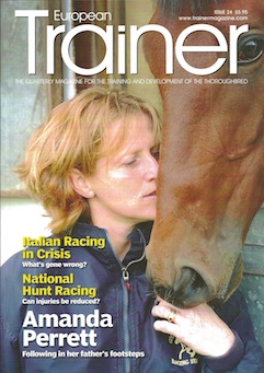 Winter 2008 - Issue 24 Amanda Perrett - Cover Profile National Hunt injuries  Adrian Maguire  Italian Racing in crisis  Heart monitors and lactate analysis The challenge of transport Picky eaters  Stress and the thoroughbred
