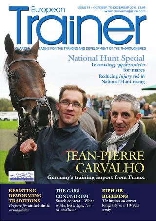 October - December '15 - issue 51 Cover trainer profile - Jean-Pierre Carvalho Does bleeding affect performance? - Results of a ten year study Reducing risk factors for injury in National Hunt horses The latest research on worming horses Increased opportunities for jumping mares across Europe Focus on starch - low starch vs high starch diets pros and cons The peculiar Miss Paget Situations Vacant - European trainers search for staff Treating stifles and cysts Checkout your Equine dentist before your equines teeth TRM Trainer of the Quarter - David O'Meara