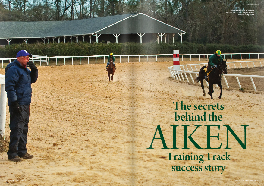 "T'S nestled quietly in the beauty and charm of the Deep South, and for nearly seven decades, some of Thoroughbred racing's most successful horses have trained over the hallowed ground of the Aiken Training Track. A total of 39 champions have been conditioned over the facility's surface adding to the mystique of the track in the small southern city as the training facility continues to make a resounding statement in one of the industry's most idyllic settings: Aiken, South Carolina's historic horse district. But it's not just the track's rich history that has caught people's attention, it's the consistently high level of quality horses that are broken and trained at the Aiken Training Track, and their ability to compete against the nation's best and on the world's biggest stages. The 2009 Breeders' Cup featured five entries who had trained over the facility's surface: Spring Hill Farm's Nite Light and Quality Road; Dogwood Stable's Aikenite; Godolphin's Midshipman; and Robert and Janice McNair's Cowboy Cal. The Aiken Training Track was established in 1941 by father-and-son horsemen Fred and William Post. The facility features a one-mile track with a red clay base and sandy loam cushion, and a 5/8-mile sand track. Those who train there have access to a turf course, and are within hacking distance of Aiken's renowned Hitchcock Woods, a 2,100-acre urban forest. The city's horse district offers ample dirt roads to provide trainers with a variety of ways to condition and keep horses fit. The Aiken Training Track also features a six-stall United Puett starting gate and published works. Such historic owners as Greentree, Rokeby, Charles Engelhard's Cragwoood, Brookmeade, Phipps, Claiborne, Buckland, Bwamazon, Bostwick, du Pont, William Haggin Perry, Firestone, and Vanderbilt; and trainers MacKenzie ""Mack"" Miller, Woody Stephens, James Maloney, G.H. ""Pete"" Bostwick, William Burch, John Gaver, Buddy Raines, Mike Freeman, and Al Darlington, have been associated with Aiken. The list of champions, Classic winners and stakes performers is a virtual Who's Who, including Devil Diver, Gallorette, Conniver, Capot, Tom Fool, Kelso, Hawaii, Gamely, Shuvee, Stage Door Johnny, Halo, Relaxing, Smart Angle, Heavenly Cause, Pleasant Colony, Conquistador Cielo, Swale, Java Gold, Forty Niner, Pleasant Tap, Pleasant Stage, and Sea Hero. Legacy Stable's Ron Stevens, who is the track's president, has been based at the Aiken Training Track since 1986, and has had a great deal of success for owners such as Dogwood and Spring Hill. A star-studded roster has gone through his program, among them 1990 Preakness winner Summer Squall; 1996 champion two-year-old filly and Breeders' Cup Juvenile Fillies winner Storm Song; millionaires Summer Colony, Limehouse and Gygistar, and Grade 1 winners Christmas Kid, Cotton Blossom and Quality Road. ""I think there are a number of reasons why there's been so much success with the horses who've trained in Aiken,"" said Stevens. ""People have said it's everything from the water to the grass. The racetrack is in wonderful condition and everybody is singing its praises. I think we have enough of a season here and that's healthy for the horses. I think the surface of the racetrack has proven itself over the years that it's a good racetrack. It's local cushion here. The horses thrive on it and they stay sound. I think the racetrack surface has a lot to do with it, that and the climate."" And although some of the sport's major families no longer have barns at the facility, many important owners still send their horses to trainers to be broken by trainers based at the Aiken Training Track, said Stevens. The track has nearly 300 horses in training – the most in a long time – for the 2009-2010 season, said Stevens. A new barn that was built in 2006 is completely full. ""I think the number of two-year-old winners that have come off of the training track is the best number we've had in years,"" said Stevens, who produced 23 juvenile winners in 2009. ""The horses are running from here; people seem to recognize that and want to come here. I've had to turn people away from the lack of stalls."" Godolphin's Midshipman, 2008 champion two-year-old and winner of the Del Mar Futurity and Breeders' Cup Juvenile, became the 39th champion from the Aiken Training Track. The colt was broken and trained by Tim Jones, who had previously worked for Robert and Janice McNair's Stonerside Stable and is now training for Sheikh Mohammed bin Rashid al Maktoum's Darley Stable. Among others the horses to receive early training from Jones in Aiken are multiple Grade 1 winner Congaree, who earned more than $3 million; Grade 1 winner Bob and John; multiple Grade 1 winner Country Star; and multiple graded stakes winner and millionaire Cowboy Cal. ""I've been very fortunate to have worked with and to continue to be able to work with quality horses,"" said Jones. ""There are a number of variables of why the Aiken Training Track is a great place to train a horse: the surface of the training track, the weather and the environment."" ""The surface of the racetrack has proven itself over the years that it's a good racetrack. It's local cushion here. The horses thrive on it and they stay sound. I think the racetrack surface has a lot to do with it, that and the climate"" Ron Stevens South Carolina's climate is conducive to training Thoroughbreds as the area does experience cooler temperatures, but misses very few days of training. Horses that are conditioned in the Palmetto State seem to acclimate better when returning to the racetracks in the northeast and the Midwest because of having been exposed to the cooler temperatures, said Jones. ""There are successful horses that come from different training centers from all over the country,"" said Jones. ""I feel very fortunate to be here in Aiken. It's a horseoriented community. People cater to the horsemen."" Mike Keogh, who spends spring, summer and fall at Woodbine, winters at the Aiken Training Track. The former assistant to Canadian Hall of Fame trainer Roger Attfield has trained a number of major stakes winners, many of those for Gustav Schickedanz, including 2003 Canadian Triple Crown winner and Horse of the Year Wando; champion Woodcarver, who won the Queen's Plate; Canadian champion sprinters Langfuhr and Glanmire; millionaire Mobil; and multiple graded stakes winner Last Answer. ""It's nice and peaceful. It's great for the yearlings,"" said Keogh. ""They get exposure to other horses but not too much exposure. Some racetracks are really busy, but this is not. I really like it for the yearlings. The turnout facilities enable me to keep the babies out all day, and bring them in at feed time. The track itself is wonderful."" ONE of Thoroughbred's most recognizable owners has had its youngsters based in Aiken for nearly a quarter of a century. Dogwood Stable's president Cot Campbell, the pioneer in Thoroughbred racing partnerships, made the move from Georgia to Aiken in 1986. ""When I decided to sell the farm in Georgia, I was looking for a place for the horses to train,"" said Campbell. ""Mack Miller was a good friend of mine, as were Mike Freeman and Frank Wright, and I came over here [Aiken] first. They were helpful in bringing us here, and they were anxious to have us, and thought we'd fit in well. They paved the way and made some facilities available for us. So, we came, and it was the logical thing to do. I loved the tradition of Aiken and the good horses that have come out of here. It was just the place you would want to be."" Campbell is like so many other horsemen who have lauded Aiken for its vast number of variables that have made it a preferred destination to train horses and prepare them for their upcoming campaign. ""I think it's a combination of factors and I can't say it's any better than the surface you have in Camden or that of a training facility in Ocala would have,"" said Campbell. ""The weather is good, and it's in a great geographical location. It's situated on the mainline between Kentucky and Florida and New Orleans and New York. It's a concentration of high-class facilities and people, good veterinarians, blacksmiths and grooms. There are so many different factors coupled with the ambiance of the city and its appreciation for the horse. That's what makes Aiken a great place to come to."" The Aiken Trials have been a fixture at the facility since 1942, and are the first leg of what has come to be known as the Aiken Triple Crown. The event held each March attracts between 5,000 and 10,000 people, and serves as a great way to give young horses additional exposure before they go on to the races, and to tighten older horses as they prepare for their return to competition. It was one of the sport's greatest athletes, Bohemia Stable's five-time Horse-of-theYear Kelso, who served as an inspiration to Campbell. ""I had always known Aiken, and when I was in Atlanta, I had associated it with the greatest tradition of racing,"" said Campbell. ""I came to Aiken in 1963 or 1964 to see what I'm sure was the greatest horse who ever lived, Kelso. I came to see him work a half-mile. The son-of-a-gun clipped 47 seconds, just going around the track galloping. I'll never forget that. It happened during the Aiken Trials."" Suzy Haslup has conditioned her horses at the Aiken Training Track since 1993 after first looking at several other locations. ""When I came to Aiken, there was no comparison as far as facilities and the ease of making a move to some place for the first time,"" said Haslup. ""Ron Stevens made it very easy for that to happen.` ""I understand Woody Stephens said, 'If you bring a bad footed horse into Aiken, you'll come out with a good footed horse.' That's true. It's a great place to train, and there's a relaxing atmosphere. The town is very horse-friendly, it's easy to find housing, the help likes it here, and overall it's just a great place to be,"" Haslup concluded. ■ RACING ""I"