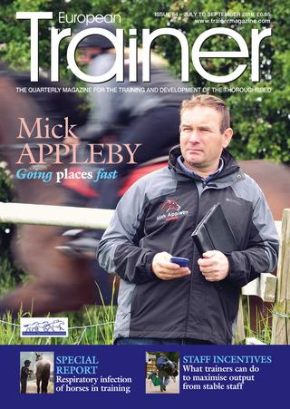 July - September '16 - issue 54   Mick Appleby proving patience pays off    Management of respiratory disease    Staff recruitment and retention How can we grow our workforce?    State of the art travel improving horse transport    International horse movements and disease risk    Equibiosafe keeping our horses safe from infection    Gut feeling research into gastric ulcers    Snakes and ladders - can we do more to influence the fortunes of our racing industries?    All work and play at the Merial CPD Raceday    Trainer of the Quarter - Adrian Keatley    Course to course - news from around the racecourses of Europe