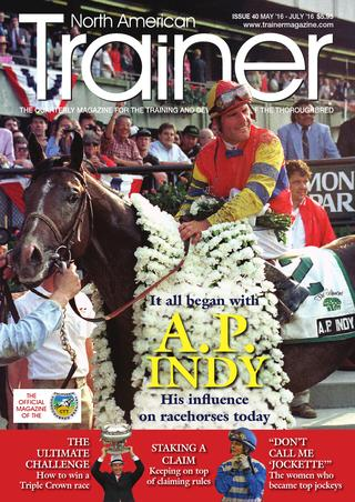 "May 16 - July 16 (Triple Crown) Issue 41 It all began with AP INDY - his influence on the racehorses of today Tapit - the leading stallion of his generation - in profile The unique methods trainers have used to get their horses to win Triple Crown races NEW RESEARCH  - on treating gastric disease Knowing your Timothy from your Alfalfa - which hay to use and when PEMFT - the use of electromagnets to heal The business of claiming - which states offer the best value? The Absolute insurer rule - revisited The history of female jockeys in the USA California Trainer profile - Hector Palma Broodmare profile - Serena's Song The Alan Balch Column The Sid Fernando Column TRM Trainer of the Quarter - George ""Rusty"" Arnold II"