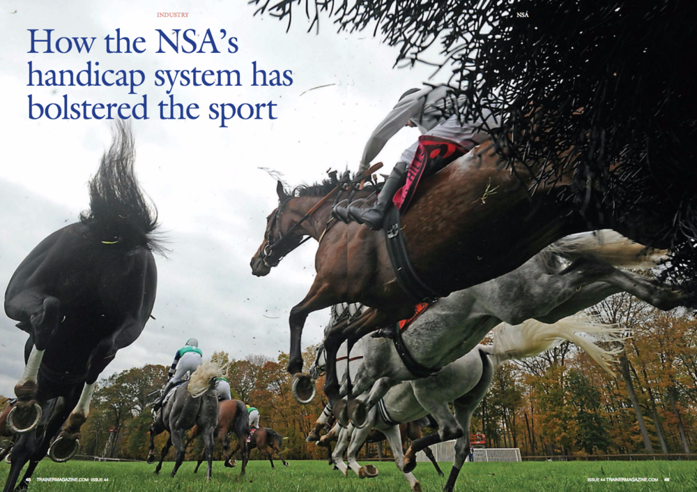 "Horse owners weigh in for non-claiming races. NSA responds with handicap races Handicap Races Outperform Claiming races in U.S. steeplechase world Owner satisfaction, more opportunity for horses, competitive finishes are measures By Martin Chamberlin   Many ideas have been in play without getting traction for changes needed to forestall the decline in stature and interest of Thoroughbred horse racing in the U.S. Its critics often cite industry leadership that is lacking the will to make significant changes. But in the spring of 2015, the National Steeplechase Association (NSA), which was founded in 1895, boldly initiated fundamental change, jettisoning an entrenched legacy of claiming races to adopt an even older framework for race conditions: handicaps, patterned much like those systems in Europe and Asia. Now, after two years, results are in and have far exceeded expectations.  Could this new direction for steeplechase racing have implications for the flat racing industry? The NSA handicap system was launched at the Atlanta Steeplechase in April, 2015, with a mere four horses starting in a handicap, ramping up to an average of 8.6 horses during the year, and ended the 2015 season at the Carolina Cup Races in Camden with an unprecedented 30 entries for a handicap race, leading to a decision to split the race with an equal value purse to accommodate all horses entered.   Between the 2015 and 2016 spring steeplechase seasons, the inventory of horses remained essentially unchanged at about 200. And yet because the handicap system had created more opportunities, the sanctioned hurdle races saw a rise of some 200 more total starts spread out among those horses.  While it's too soon to tell how the handicap system may be influencing the totality of the sport, it is readily believed it has already impacted the field size.  The average field size in the hurdle handicaps rose from 8.6 in 2015 to 9.0 in 2016, outpacing the average field size of seven for all U.S. Thoroughbred racing as reported by The Jockey Club (see table).  According to NSA Director of Racing Bill Gallo, ""This [increase] was solely a result of the handicap system providing more opportunities for horses."" Most important though was that the horses came back to the barn after racing to win, which was what the owners wanted. The initiative came on the heels of downward trending statistics in Thoroughbred racing. As in the flat racing arena, owner participation and investment in steeplechase horses had been dropping.  Races weren't filling, or were dispatched as short-field contests. Owners and trainers were facing few options for racing competitively except in claimers, where it was a crap-shoot that they'd still own the steeds they had no desire to lose. The aversion to claiming races may not only be a sentiment confined to steeplechase horse owners. Walking around the barn area of Saratoga, one could hear horsemen lament losing horses to claiming, or trying to find a spot for a horse that was not having success at the non-claiming allowance condition levels. The latter usually meant the added burden of shipping a horse out to second-tier tracks, away from their home base on the New York Racing Association (NYRA) circuit. How widespread those concerns are among flat owners has yet to be measured in any formal way, but if results from a 2014 NSA survey of owners and trainers are any indication, it could be significant. In the summer of 2014, the NSA created the Promotion and Growth (P&G) Task Force to attract new owners to the sport. It was headed by Bill Price, chairman of the Queen's Cup Steeplechase meet. The task force immediately launched an ad campaign in 2014 targeting Saratoga Race Course and hosted the Go Jump Racing Saratoga hospitality tent at the trackside pavilion with the National Steeplechase Foundation to introduce jump racing to flat racing fans. (The task force was established as a standing committee in 2015.) They still had another challenge: The profile of steeplechase owners remained vague. What did their stables look like, what caused them to leave the sport, and what would keep current owners coming back? These questions were tackled in a P&G survey of former and current licensed owners conducted in November and December of 2014. The survey found that, while 80% of the respondents who had left the sport said they'd return if they had the right horse, the cost of ownership and lack of opportunities were significant factors for leaving. The survey also found that key stakeholders hankered for non-claiming racing options for their horses. Now there was strong evidence that this was a problem besides war stories at after-race parties and in barn areas. Price reports that some ""80 percent of owners wanted non-claiming races. We surveyed both current owners and owners who exited the sport up to about seven years back. Quite a few owners were racing homebreds that they were attached to – about 35 percent. The message for non-claiming opportunities was loud and clear."" As it happened, right at NSA's hand there was experience with a possible solution.  When the idea was fully fleshed out, the solution was handicap races with horses assigned official ratings very much like the proven handicap systems found in other countries with a horseracing industry. Handicaps have played only a minor role in American racing, but are a staple in other countries, making up 60% of races in the U.K. and Ireland, for example. Charlie Fenwick, a longtime steeplechase owner and amateur rider and a P&G task force member, had won one of the most prestigious handicaps in 'chasing, the Aintree Grand National, on Ben Nevis in 1983. And U.K. transplant and aspiring young trainer Kevin Tobin had already been promoting handicapping with the Steeplechase Owners and Trainers Association (SOTA). Tobin had begun his jockey career at a small track in Southern Ireland as a child, topping it with a win on Kanad in the Ascot William Hill Handicap Hurdle in 2007, before coming to try his luck in the U.S. a year or two later. He segued into training in 2011, later working with Fenwick to convert more horse owners into the sport. With discussions for such a system arising among different NSA stakeholders and knowing its popularity overseas, Price says he realized, ""We were onto something that was getting traction."" Will O'Keefe, a veteran race announcer and point-to-point race secretary who is known for making even the dullest race thrilling, has a particular take on the value of such a system. Recalling the challenge of making the 1980 Virginia Gold Cup exciting where the win was by 100 lengths, he says, ""The idea of a handicap is to have them all arrive at the finish line together. I can try and make a boring race less boring, but I'd sure as [heck] rather have more horses in the stretch, the more the merrier. That's when you can really describe the race!"" With survey results in hand, Price, Fenwick, and Tobin promoted the idea with the NSA board of directors; it helped that Guy Torsilieri, NSA president, had also been part of early conversations on the topic. Tobin landed the role of ""educator,"" explaining how handicaps worked with official ratings (see sidebar). ""The board was solidly behind the idea,"" Torsilieri said, and it responded quickly with a consensus to test the concept beginning with the spring 2015 season. To demonstrate they'd heard their stakeholders, they wanted races carded where every horse of reasonable competitive ability would have an opportunity to race and win. The atmosphere was intense, with only months to put something in place. To that end, Gallo convened a team of handicappers to develop baseline ratings for an inventory of about 100 horses with a previous win, in training and ready to run.  The spring 2015 condition book had already gone to print and Gallo had the task of working in a pilot number of handicap races among the spring race venues.  The race meeting chairmen kept the light green by supporting the pilot handicap races. The NSA Handicap Rating Committee was born with three members chosen for their objectivity and knowledge of race conditions, racing tactics, race venues, and inventory of horses. These were Joe Clancy, a renowned horse industry periodical publisher who covered steeplechase racing in depth in his publications; Will O'Keefe; and this writer, a steeplechase race chart-caller for more than 30 years who has traveled extensively to visit racing venues worldwide. Meantime, Gallo and the steeplechase race chairmen reviewed the 2015 condition book to include handicap races, looking, for example, for claiming or otherwise weak races that might be transformed. It was clear that some races would have to be developed on the fly, such as when an allowance condition race failed to fill and a handicap could serve as a substitute race.   Those first months also put the handicap committee under the gun to provide ratings to be published ahead of the start of the 2015 racing season. They began with a list of about 100 horses submitted from owners and trainers who wanted their horses rated for handicaps.  Establishing baseline ratings was a time consuming though necessary task. For the handicap team, a kickoff meeting was held at the Mt. Washington Tavern in Baltimore, Maryland, albeit under the NSA rules of no alcohol imbibing while conducting business.  Kevin Tobin was present for guidance having the most knowledge of how the U.K. system worked.  ""It was very important to be accurate from the standpoint of eligibility,"" related O'Keefe. ""We sometimes had different views of where the horses should be placed.""  It was a process of team forming, storming, and norming much liked described in organizational development psychology.  It helped that the three knew each other well, having a common passion for steeplechasing that led to their paths crossing often over the years.  This writer had success in calling on professional handicappers for guidance in the U.K. and Ireland. Maidens posed special challenges. ""One of the toughest things we were trying to do early on was assign ratings to horses that hadn't broken their maidens, trying to judge a maiden that won at, say, Middleburg, against horses that had won a maiden elsewhere."" It wasn't possible, the team concluded, so maidens had to run in maiden races and were all assigned a single specific rating after their first win. Also mindful of the oncoming race season start, Gallo had to canvass race directors for a good pilot launch, with Atlanta emerging the winner. A filly and mare allowance race was dropped to bring in a handicap. The race went off with only four rated entries, way under the average, but with excitement in the air. So Outspoken, trained by Jasmine ""Jazz"" Napravnik, won the race by just a half-length in a heated stretch duel. The mission was launched! The handicap committee continued rating horses on a weekly basis as the season progressed and finished with about 200 horses rated as of December, 2015. By the final race meet that year, the Carolina Cup Races held on the historic Springdale course in Camden, South Carolina, on November 21, it was clear this was a huge success: Ten handicap races had been run; An unprecedented 30 horses were entered for the final handicap of the year; The average field size for the five fall handicap races alone had was 9.8 (vs. the industry average of seven), with 8.6 for the ten races together; Finishes were highly competitive, with seven of 10 decided by 1.5 lengths or less; Eight different trainers had won a handicap race, demonstrating that the system provided opportunity for a diversity of trainers and owners. The system had met important initial goals – non-claiming opportunities for a wider range of horses and trainers, larger fields, and more exciting races. With confidence borne of the 2015 outcome, Gallo doubled the races for 2016. They covered every level from the least to the highest competitive short of Grade 1 stakes, giving all rated horses an opportunity to win. The results were even more impressive than in 2015. Ten handicap races with 86 starters in 2015 grew to 19 races with 171 starters in 2016. The biggest purse went from $35,000 to $50,000 for the October 2015 Far Hills handicap.  There were 11 different trainers with a handicap win, again suggesting the system did not possess a bias among the training ranks. Of the 19 winning horses,  11 had winning margins of a length-and-a-half or less, which is very competitive for two-mile-plus races over hurdles. By years' end, a comprehensive handicap rating system had been embraced by a majority of owners and trainers, as evidenced by the entries. The system ""is performing better than expected,"" Gallo says. He uses terms like ""a gamechanger,"" ""hard to knock,"" and ""no downside"" to describe it. ""The horsemen are voting to support it via the entry box with no problems filling handicap races so far."" Price agrees, stated that the handicap system ""absolutely and unequivocally"" is fulfilling its goals. As for the future of the sport, NSA officials and the handicap committee members all predict that the number of handicap races will expand relative to the number of new horses, new owners, and trainers entering the sport, but only to the extent required.  The 2017 condition book has several handicaps for the lowest ranked horses, considering that the lesser performing horses are the ones that the handicap system must provide racing opportunities for. In the world of flat racing, the claiming game has been a modus operandi throughout its history in the U.S. To be sure, there are trainers and owners who like claiming races because they're a ready-access market to acquire horses. Matthew ""Matt"" Gatsas, president of flat racing's Sovereign Stables partnership, says, ""There are pluses and minuses to both systems. Some like the challenge of claiming and improving the horse. For many, it allows a quick entry into the game, with a quick path to seeing the horse race back in a couple weeks' time. If you go the way of a two-year-old sale, owners have a long wait before they see their horse race."" He agrees that for a large pool of new flat owners a non-claiming option is ""spot on…Explaining how claiming works, or how their horse got claimed, is a difficult conversation to have and for a new owner to accept."" Sovereign's mission is to find the quality ""Saturday afternoon"" racehorse, so claiming does not figure heavily in its operation. If a prospect does not pan out at the higher level, the ""claiming race offers an avenue to recoup some of the investment, and we will have no issue with doing that."" The waiver claiming race process, instituted in New York, clearly demonstrates that it is frustrating and likely costly to have a horse that is finally at the point where it can make a start, having invested much time and effort at getting the horse fit and healthy, only to lose it to a claim. Waiver claiming races allow an owner with a horse coming off a long layoff to recoup money from bills incurred by entering it into a claiming race as its first start after that inactivity, but not allowing the horse to be claimed. But after the one waiver, the owner is out of options if the horse can't compete in allowance conditions, so he or she may find a handicap race alluring. All of this may require a broader flat racing market to begin with, Gatsas points out. ""I think the handicap system can work [for flat races], but it would have to be supplemented with more horses in training sales as is done in Europe."" Some will favor the ready-made robust market that claiming offers, and perhaps claiming and handicaps can coexist in flat racing. But as NSA's Torsilieri remarks, it was clear that handicapping is here to stay for steeplechasing, at least. ""The handicap system is completely integral to how we are conducting racing now and going forward. It has tremendous upside for our sport."" The P&G committee sees it as a key to the sport's sustainability and growth, and will continue to promote it. O'Keefe knows what spectators want because he wants the same: ""The more exciting the races are, the happier I am."" He observes, ""One of the funnest handicaps was when [trainer] Janet Elliot's horse, Hiwasee Gem won a low level handicap at a very low weight, where in a race without those weight allowances, that horse may not have had a chance.  I think overall, the results have turned out extremely well with very competitive races, up to the last fence, and with [horses] trying a lot harder."" There are other advantages. For hurdle horses that can't compete at the allowance level, some jumpers exit the sport to become foxhunters, or are trained for timber races if they have superior jumping ability. As for the flat racers that can't compete at the allowance level, claiming is the sole option to continue racing, or put them in another career such as a hunter or jumper or hurdle racing. The handicap system could keep them in the game longer, with better prospects for gentle landings in retirement. Losing the One You Love: The Cases of Court Dance and Doc Dan Collins, managing executive of Bona Venture Stables, which forms flat racing partnerships, says many of his owners have been dismayed at losing horses through claiming. Bona Venture had a horse named Court Dance who won several condition allowance races and was stakes-placed, yet struggled to win at the stakes level. ""With winter racing at Aqueduct [in 2016] we had nowhere to run except a claimer. Not having many options where she could win, she was entered for a claiming tag. She was claimed in her first claiming start. ""It's very frustrating for first-time owners and also for owners that have been with us for several years. The better ones are claimed quickly."" The Bona Venture group is looking for the experience of owning a horse to race, particularly on the NYRA circuit, so having horses claimed away doesn't support that goal. Putting a horse in a claiming race is not helping keep new people in racing or attracting new owners, in Collins' experience. ""People get emotionally attached to the horses, and having one claimed bursts their bubble before their bubble has even had a chance to fully inflate.""   For his part, Charlie Fenwick could have lost Doc Cebu, a horse he'd put months of training into, in a steeplechase claimer. Last year, the gelding, a winner on the flat but unraced over fences, was entered in a maiden claiming race.  Since this was Doc Cebu's first steeplechase start, Fenwick felt the horse was too unexposed to be concerned about a claim.  Doc Cebu surprised Fenwick and trainer Jack Fisher with a winning effort, and happily no claim was entered for him. Fenwick, relieved, said, ""I was now nervous about entering him in another claimer. I'd put nine months of training into him, his win was impressive, and I didn't want to lose him. The horse would not be competitive in a non-winner's allowance level."" He would have to either run Doc Cebu over his head, uselessly in an allowance, or put him in for a claiming price, which he was reluctant to do. ""A handicap race solved my problem and allowed me to do right by the horse,"" he relates. Doc Cebu ran in a 115 handicap at Montpelier and emerged victorious, exiting the season with a two-for-two record to leave his owner feeling very pleased with the result of the handicap system.   About the Author Chamberlin is one of the three appointees to form the initial handicap rating committee of the National Steeplechase Association.  He was introduced to horseracing in his late teens when he worked as a horseman at Monmouth Park in New Jersey. In his 20s he and two partners were the breeders of record for the New Jersey-bred stakes winner Abstract Thinker. Pursuing a career in information technology, he obtained weekend assignments as a steeplechase chart-caller for Equibase, witnessing racing at nearly every NSA racing venue.  Chamberlin has traveled internationally to observe racingMartin and training throughout Europe, Japan, and Hong Kong.   By the Numbers: 2015 vs 2016 NSA Handicap Race Stats Stats for handicap races run unless otherwise notes 2015 2016 Steeplechase starters at sanctioned events overall ~200 ~200 # Handicap races with rated horses 10 19 # Starts 86 171 Maximum purse $35,000 $50,000 Average purse $14,000 $21,579 Average field size (compared with racing overall at 7) 8.6 9.0 # of different trainers winning a handicap 8 11 # winning margin 2 lengths or less 7 12"