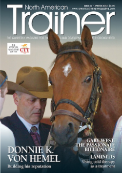 Fall - Issue 26 Donnie K. Von Hemel - Trainer Profile Is Beetroot a good addition to the equine athletes diet? Gary West - Owner Profile Treating Laminitis with Cryotherapy  Rosemary Homesiter Jr - Relative Values High altitude training Structural integration  Behind the scenes - at the Breeders' Cup offices   Standing fracture repair The Sid Fernando Column