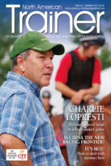 Summer - Issue 25 Charlie LoPresti - Trainer Profile Racing in China The growing trend of successful female jocks The Dollase family - Relative Values What makes Australian horses so tough What is Hydroponic Feeding? Ron Gaffney - Trainer profile How horses handle summer heat The globe trotting vet - John McVeigh The Sid Fernando Column