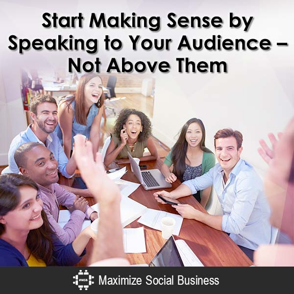 Start-Making-Sense-by-Speaking-to-Your-Audience-Not-Above-Them-600x600-V2.jpg
