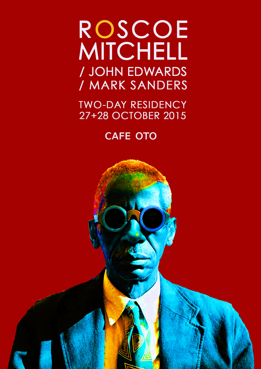 Poster design 2015 - Poster Design For Roscoe Mitchell John Edwards Mark Sanders Residency At Cafe Oto