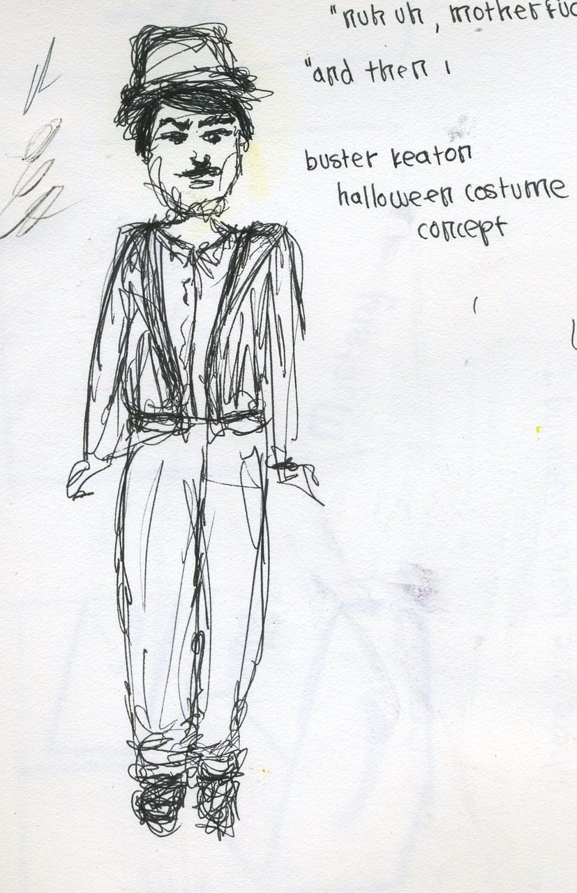i was going to be buster keaton for halloween but instead i went as gross personified. i wish i had been buster keaton! i even did this sketch to prepare. oh man. waste.
