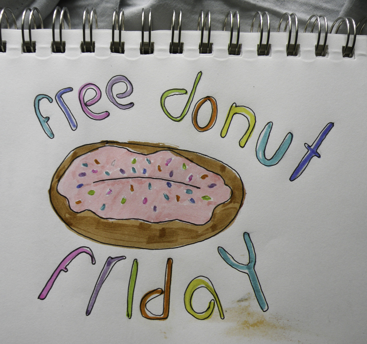 it's free donut friday, y'all. get thee to a DD. (do i care about free doughnuts? no. did i only do this because i love to draw doughnuts? yes. is that orange smudge pizza sauce i spilled on my drawing? yes)