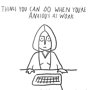 Things You Can Do When You're Anxious at Work