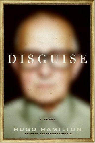 Disguise by Hugo Hamilton  Cover design: Jarrod Taylor