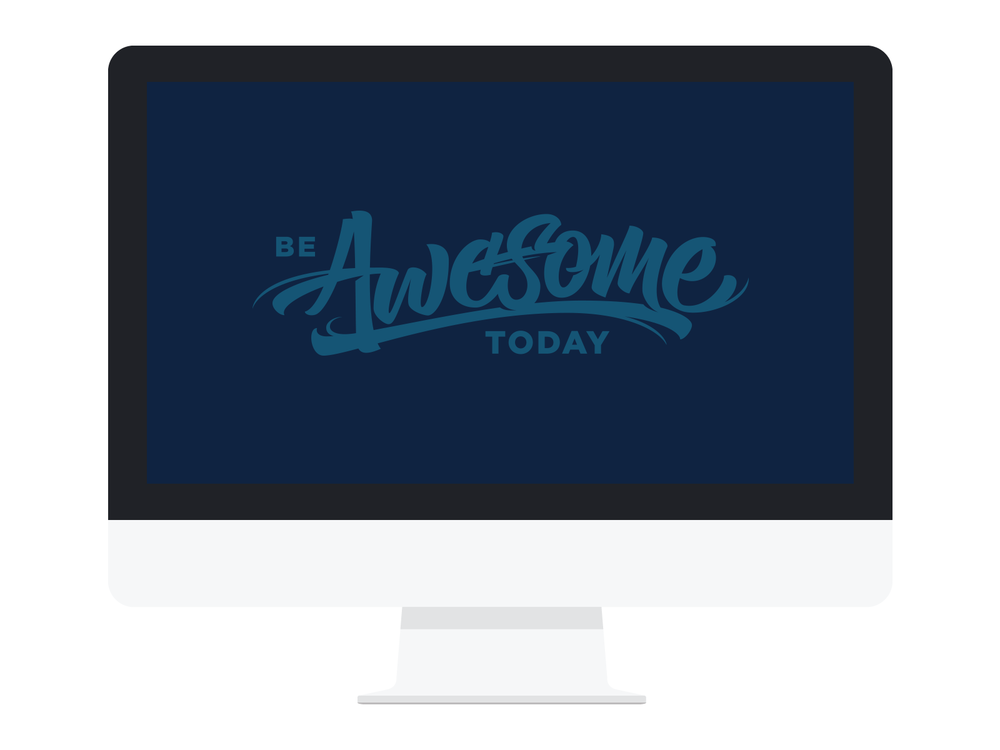 Desktop Wallpaper Be Awesome Today Download