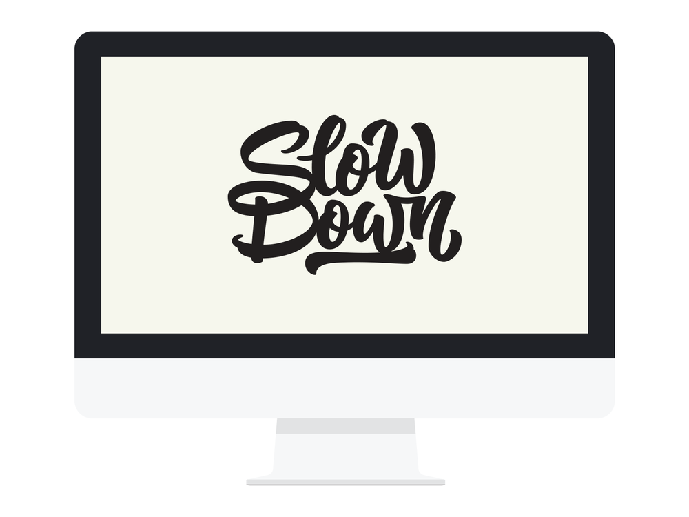 Desktop Wallpaper    Slow Down    DOWNLOAD
