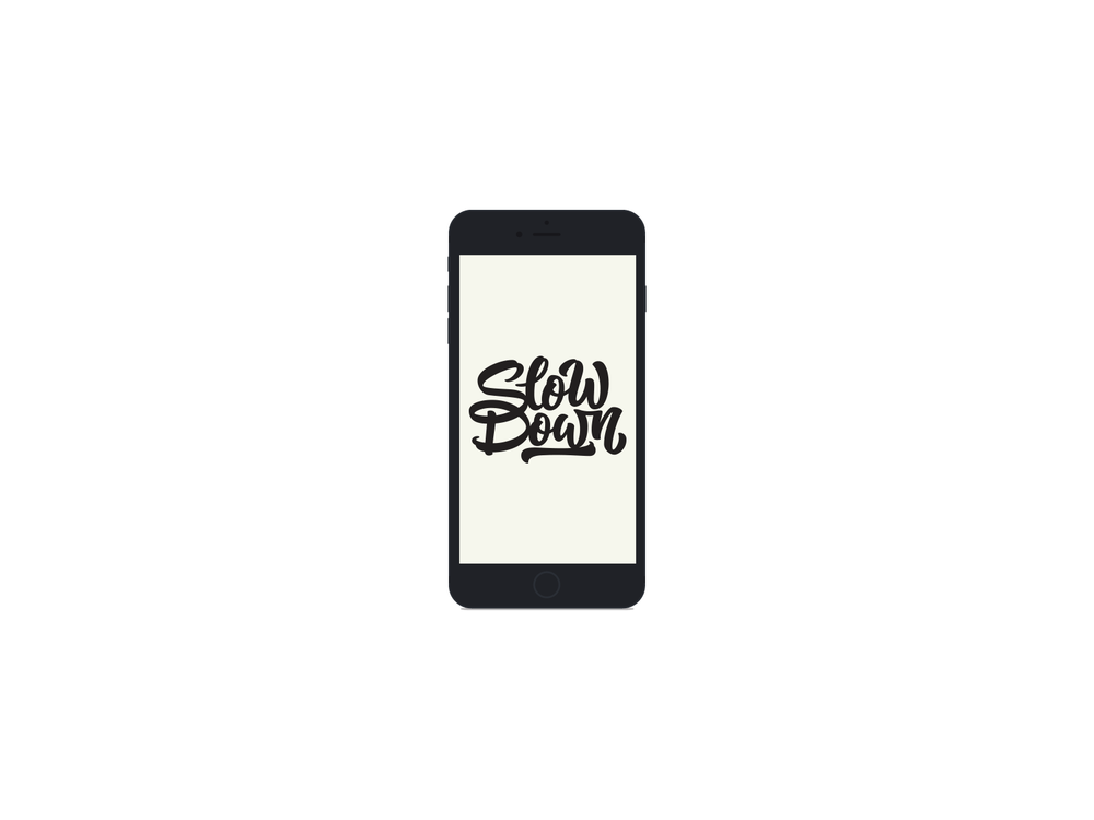 Phone Wallpaper    Slow Down    DOWNLOAD