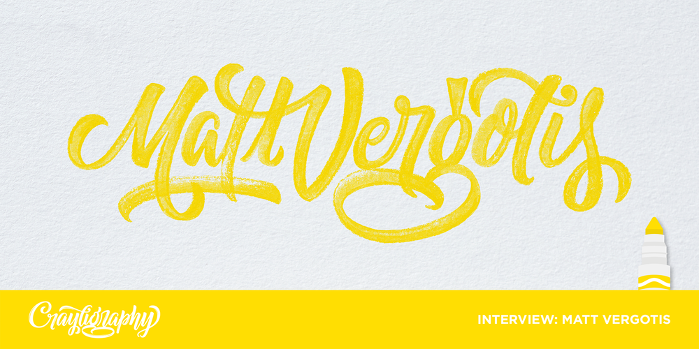Crayligraphy for Lefties with Matt Vergotis    INTERVIEW    GET CRAY!