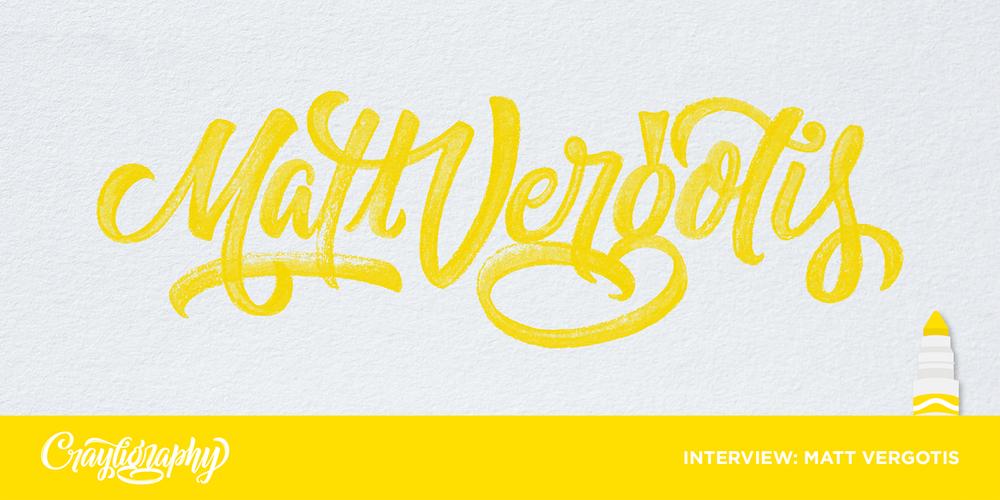 Crayligraphy for Lefties with Matt Vergotis Previous INTERVIEW GET CRAY!