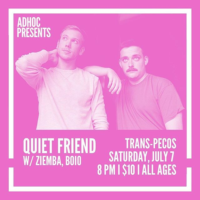 Head down to @trans.pecos tomorrow night to check out @quiet__friend presented by @adhocfm 🍃