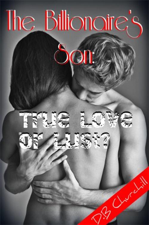 The Billionaire's Son:True Love or Lust? (Taboo Forbidden Erotica).jpg