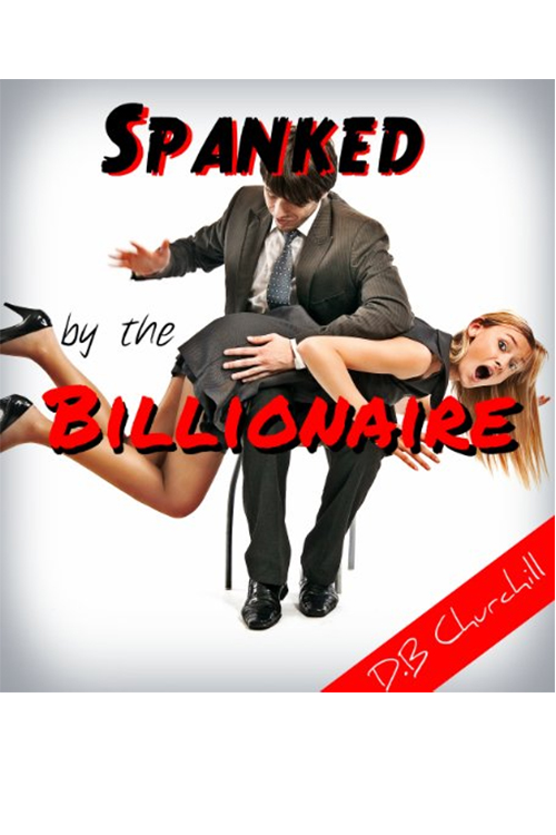 Spanked by the Billionaire (Taboo Forbidden Erotica).jpg