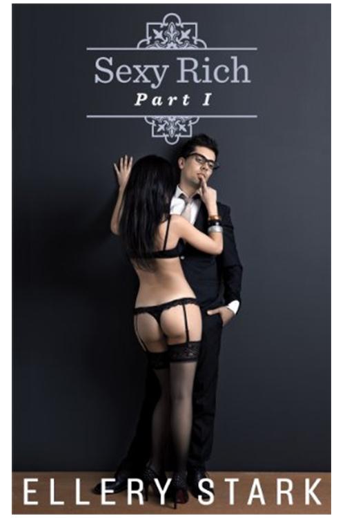 Sexy Rich: Part 1 (Billionaire, BDSM, cheating).jpg