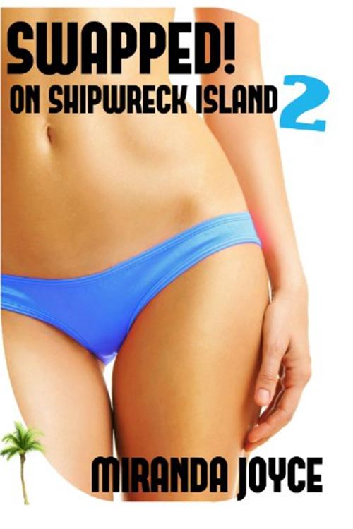 Swapped on Shipwreck Island 2! (Gender Swap, Gender Transformation, Gender Bender Erotic Short Story).jpg